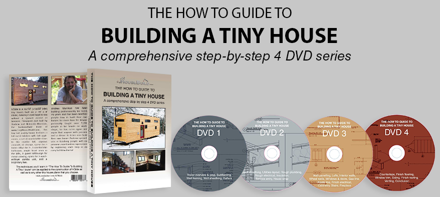 The How To Guide to Building a Tiny House